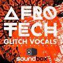 Afro Tech Glitch Vocals
