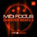 MIDI Focus: Dubstep Beats Vol 2