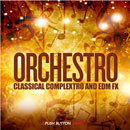 Orchestro: Classical Complextro, EDM Loops & FX