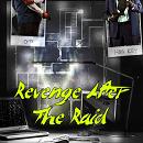 Revenge After The Raid