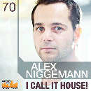 Alex Niggemann: I Call It House!
