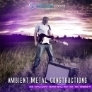 Ambient Metal Constructions 4