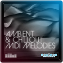 Ambient & Chillout MIDI Melodies