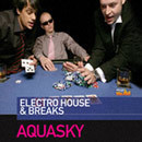 Aquasky: Electro House & Breaks