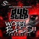 Dubstep: Wobble Bass Energetic Vol 2
