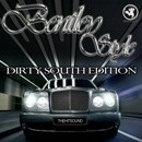 Bentley Style: Dirty South Edition Vol 1