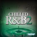 Chilled R&B 2