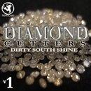 Diamond Cutters: Dirty South Shine Vol 1
