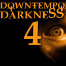 Downtempo Darkness 4