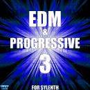EDM & Progressive 3 For Sylenth