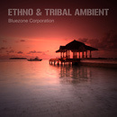 Ethno & Tribal Ambient