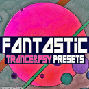 Fantastic Trance & Psy Presets