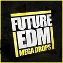 Future EDM Mega Drops