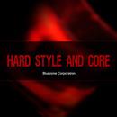Hard Style & Core