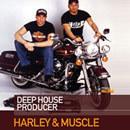 Harley & Muscle: Deep House Producer