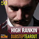 High Rankin: Dubstep Tearout