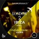 London 2 Ibiza Vol 3: Future House Loops