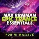 Max Braiman: Epic Trance Essentials For NI Massive