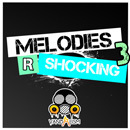 Melodies R Shocking 3