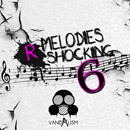 Melodies R Shocking 6