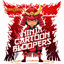 Ninja Cartoon Bloopers