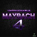 Untouchable Maybach Vol 4