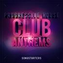 Progressive House Club Anthems Songstarters