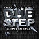 Dubstep Super Metal