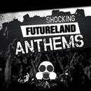Shocking Futureland Anthems