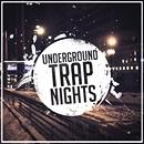 Underground Trap Nights