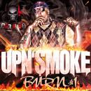 Up N' Smoke Burn 1