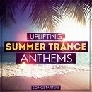 Uplifting Summer Trance Anthems Songstarters
