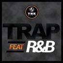 Trap Feat R&B