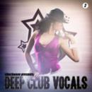 Deep Club Vocals Vol 2
