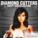 Diamond Cutters: Dirty South Edition