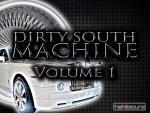 Dirty South Machine Vol 1