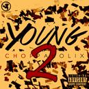 Young Choppaholix Vol 2