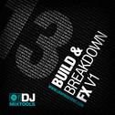 DJ Mixtools 13: Build & Breakdown FX Vol 1