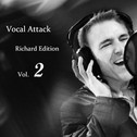 Vocal Attack: Richard Edition Vol 2