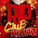 RIP Club Killaz