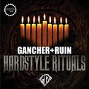 Gancher & Ruin: Hardstyle Rituals