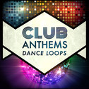 Club Anthems Dance Loops
