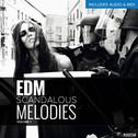 EDM Scandalous Melodies Vol 1