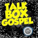 Talk Box Gospel