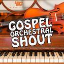 Gospel Orchestral Shout