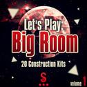 Let's Play: Big Room Vol 1