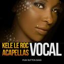 Kele Le Roc Vocal Acapellas