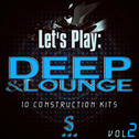 Let's Play: Deep & Lounge Vol 2