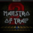 Maestro Of Trap 2