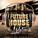 Future House Ableton Template